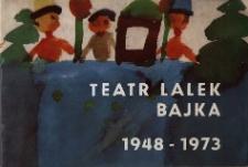 """Teatr Lalek """"Bajka"""" 1948-1973"""
