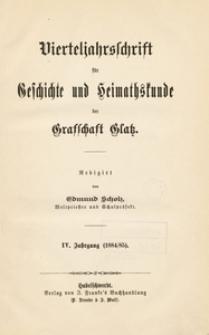 Vierteljahrsschrift für Geschichte und Heimathskunde der Grafschaft Glatz, 1884/1885, Jg. 4