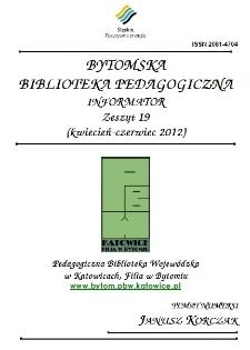 Bytomska Biblioteka Pedagogiczna. Informator. Zeszyt 19