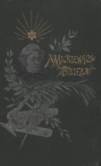 Dzieła Adama Mickiewicza. Tom 1