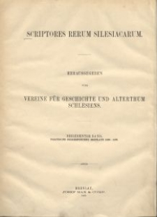 Scriptores rerum silesiacarum. Bd. 13, Politische Correspondenz Breslaus im Zeitalter des Königs Matthias Corvinus, 1. Abt. 1469-1479