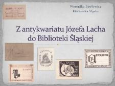 Z antykwariatu Józefa Lacha do Biblioteki Śląskiej
