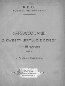 """Sprawozdanie z kwesty """"Ratujcie dzieci"""" 11-18 czerwca 1916 w Powiecie Będzińskim"""
