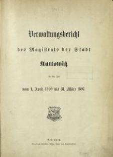 Verwaltungsbericht des Magistrats der Stadt Kattowitz für die Zeit vom 1. April 1890 bis 31. März 1897
