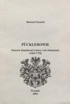 Pücklerowie. Panowie dziedziczni Lubszy i ich dokumenty (1669-1754)