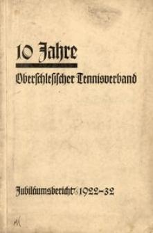 10 Jahre Oberschlesischer Tennisverband Sitz Oppeln. Jubiläumsbericht 1922-32