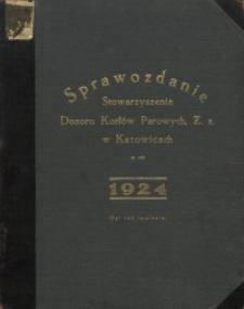 Sprawozdanie Stowarzyszenia Dozoru Kotłów Parowych, Z.z. Katowice za Rok 1924