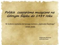 """Polskie czasopisma muzyczne na Górnym Śląsku do 1939 roku. W stulecie wydania pierwszego numeru """"Śpiewaka Śląskiego"""" (1920-2020)"""