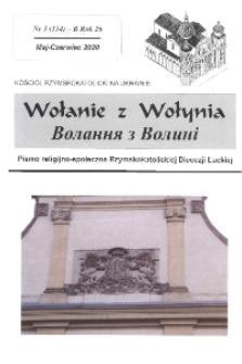 Wołanie z Wołynia : pismo religijno-społeczne Rzymskokatolickiej Diecezji Łuckiej. R. 26, nr 3 (154).