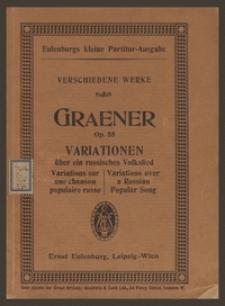 Variationen : über ein russisches Volkslied (Ej uchnem=Dubinuschka) : für großes Orchester : Op. 55