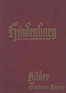 Hindenburg : Bilder und goldene Worte.