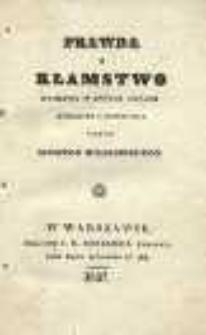 Prawda i kłamstwo. Komedya w dwóch aktach / tłómaczona z niemieckiego przez Ignacego Miłakowskiego