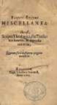 Fausti Socini Miscellanea, hoc est, Scripta Theologica, seu Tractatus breves de diversis materiis [...]
