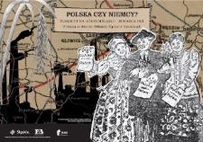 Polska czy Niemcy? Plebiscyt na Górnym Śląsku - 20 marca 1921. Wystawa ze zbiorów Biblioteki Śląskiej w Katowicach. Plansza nr 1 tytułowa