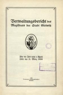 Verwaltungsbericht des Magistrats der Stadt Gleiwitz für die Zeit vom 1. April 1901 bis 31. März 1906