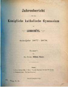 Jahresbericht über das Königliche Katholische Gymnasium zu Leobschütz Schuljahr 1877-1878.