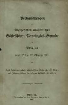 Verhandlungen der Dreizehnten Ordentlichen Schleischen Provinzial-Synode zu Breslau vom 17. bis 27. Oktober 1911