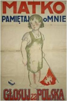 Matko pamiętaj o mnie. Głosuj za Polską