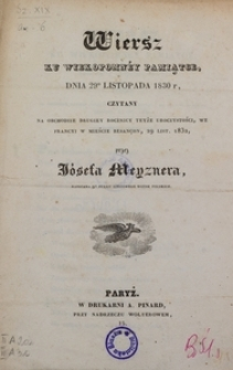 Wiersz Ku Wiekopomnéy Pamiątce Dnia 29º Listopada 1830 r. Czytany Na Obchodzie Drugiey Rocznicy Teyże Uroczystości We Francyi W Mieście Besançon 29 list. 1832