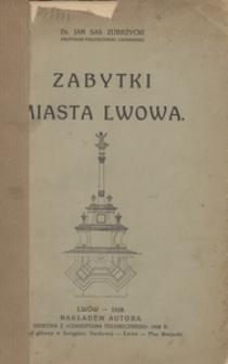 Zabytki miasta Lwowa. W rocznicę dziesięciolecia Polski