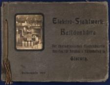 Elektro-Stahlwerk Baildonhütte der Oberschlesischen Eisenindustrie Akt.-Ges. für Bergbau und Hüttenbetrieb zu Gleiwitz