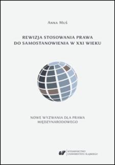 Rewizja stosowania prawa do samostanowienia w XXI wieku. Nowe wyzwania dla prawa międzynarodowego