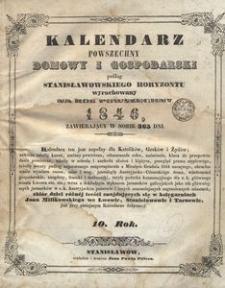 Kalendarz Powszechny Domowy i Gospodarski podług Stanisławowskiego Horyzontu Wyrachowany na rok 1846 (R. 10)