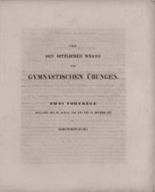 Zwei Vorträge über den sittlichen Werth der gymnastischen Übungen.