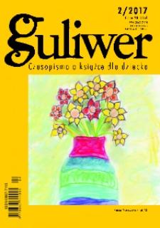Guliwer. Kwartalnik o książce dla dziecka, 2017, nr 2 (120)
