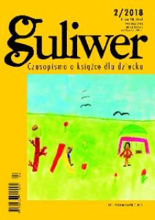 Guliwer. Kwartalnik o książce dla dziecka, 2018, nr 2 (124)