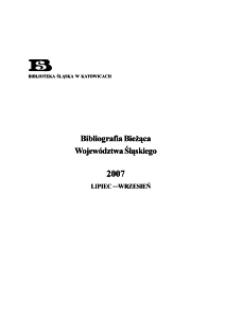 Bibliografia Bieżąca Województwa Śląskiego, 2007, lipiec - wrzesień