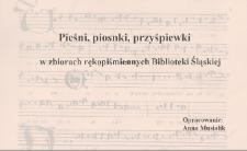 Pieśni, piosnki, przyśpiewki w zbiorach rękopiśmiennych Biblioteki Śląskiej