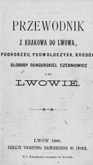 Przewodnik z Krakowa do Lwowa, Podhorzec, Podwołoczysk, Brodów, Słobody Rungurskiej, Czerniowiec i po Lwowie