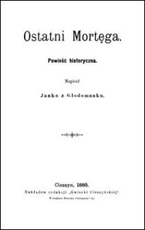 Ostatni Mortęga : powieść historyczna