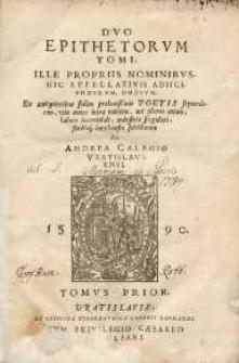 Duo epithetorum tomi ille propriis nominibus hic appellativis adiiciendorum omnium [...]