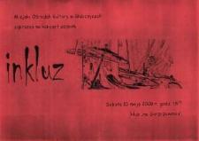 """Zaproszenie na koncert zespołu """"Inkluz"""", 2008 r."""