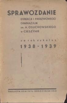 Sprawozdanie Dyrekcji Państwowego Gimnazjum im. A. Osuchowskiego w Cieszynie, 1938/1939