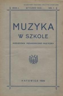 Muzyka w szkole. Miesięcznik pedagogiczno-muzyczny, 1929, R. 1, nr 1
