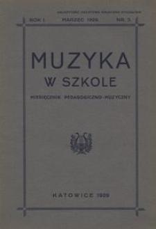 Muzyka w szkole. Miesięcznik pedagogiczno-muzyczny, 1929, R. 1, nr 3