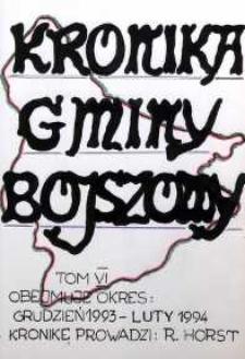Kronika gminy Bojszowy. Tom VI. Rok 1993. Obejmuje okres: grudzień 1993 - luty 1994