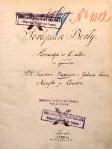 Fortepian Berty. Komedja w 1m. akcie ze śpiewem P.P. Teodora Barriere i Juliusza Lorin. Muzyka p. Conder. Lwów 1888