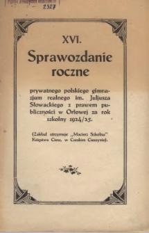 Sprawozdanie Roczne Prywatnego Polskiego Gimnazjum Realnego im. Juljusza Słowackiego w Orłowej, 1924/1925