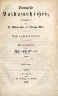 Norwegische Volksmährchen. Bd. 1 / gesammelt von P. Asbjörnsen und Jörgen Moe ; Deutsch von Friederich Bresemann ; mit einem Vorworte von Ludwig Tieck.