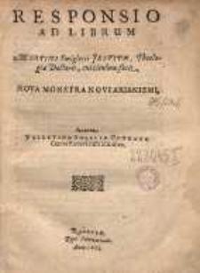 Responsio ad librum Martini Smiglecii [...] cui titulum fecit, Nova monstra novi Arianismi, autore Valentino Smalcio [...]