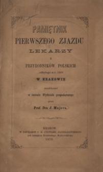 Pamiętnik Pierwszego Zjazdu Lekarzy i Przyrodników Polskich odbytego w r. 1869 w Krakowie