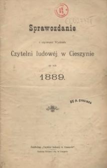 Sprawozdanie z czynności Wydziału Czytelni Ludowej w Cieszynie za rok 1889