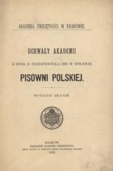 Uchwały Akademii z dnia 31 października 1891 w sprawie pisowni polskiej. Wyd. 2