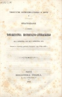 X. Sprawozdanie z czynności Towarzystwa Historyczno-Literackiego od 1 kwietnia 1870 do 1 kwietnia 1872
