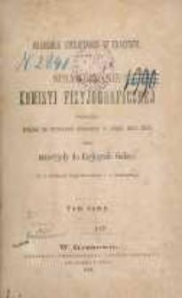 Sprawozdanie Komysyi Fizyjograficznej obejmujące pogląd na czynności dokonane w ciągu roku 1873, oraz materyjały do fizyjografii Galicyi. T. 8.