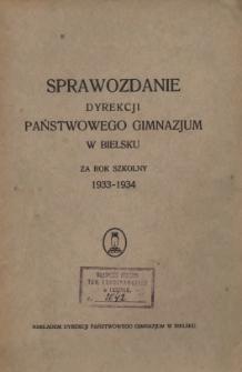 Sprawozdanie Dyrekcji Państwowego Gimnazjum w Bielsku za rok szkolny 1933/34